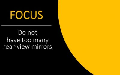 Focus – do not have too many rear-view mirrors