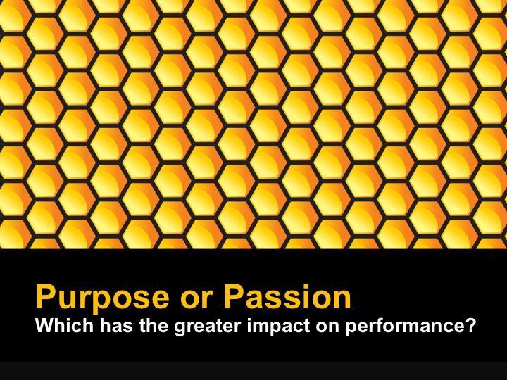 Purpose or passion